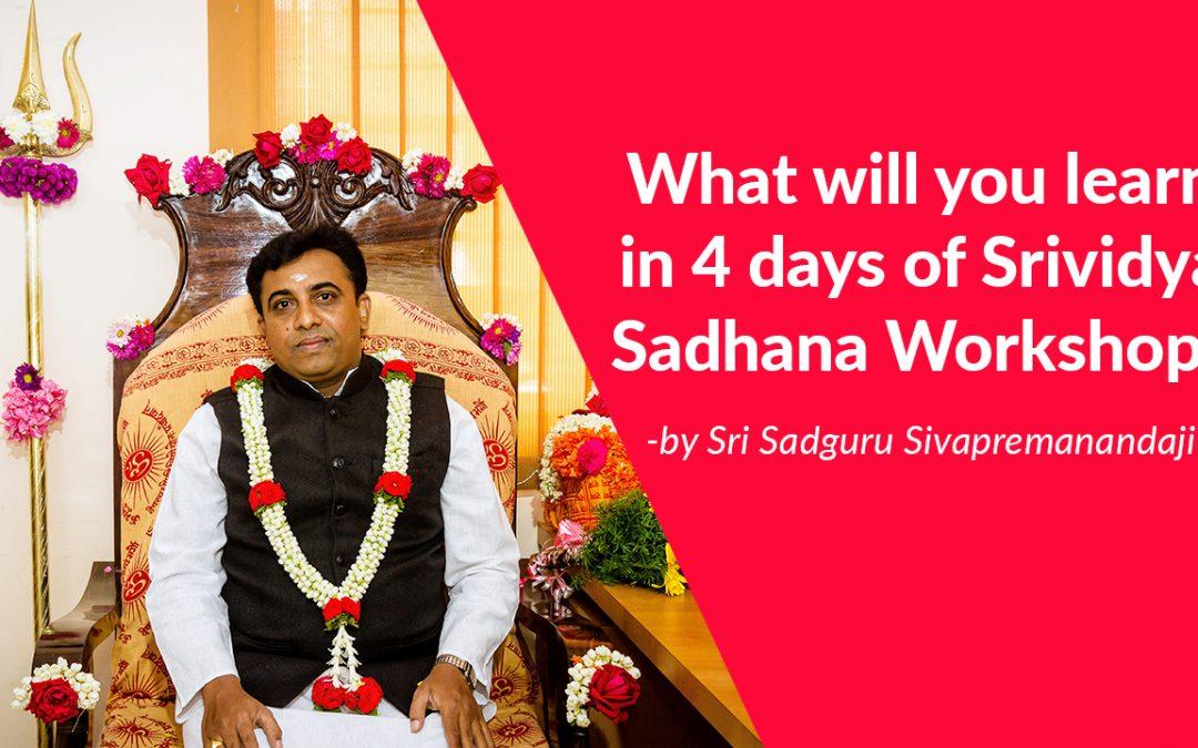 What will you learn in 4 days of Srividya Sadhana Workshop?